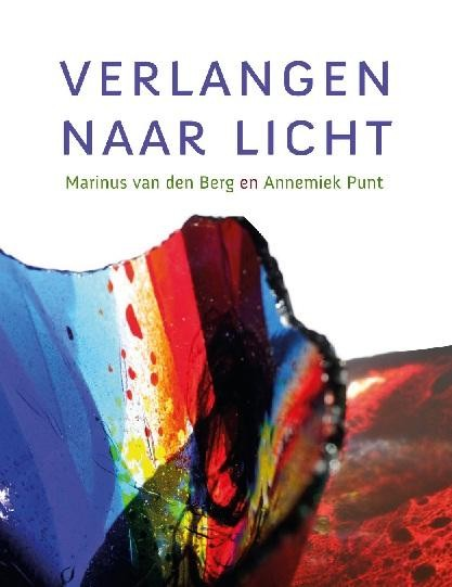 Verlangen naar Licht | Marinus van den Berg | Glaskunst Schilderkunst | Atelier Galerie Annemiek Punt