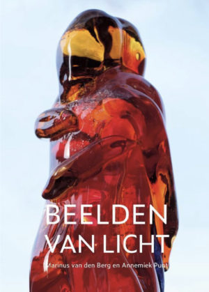 Beelden van Licht | Marinus van den Berg | Glaskunst Schilderkunst | Atelier Galerie Annemiek Punt